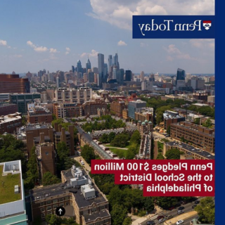 "Red and blue Penn branded template with photo of Philadelphia skyline and text that reads ""Penn pledges $100 Million to the School District of 费城"""